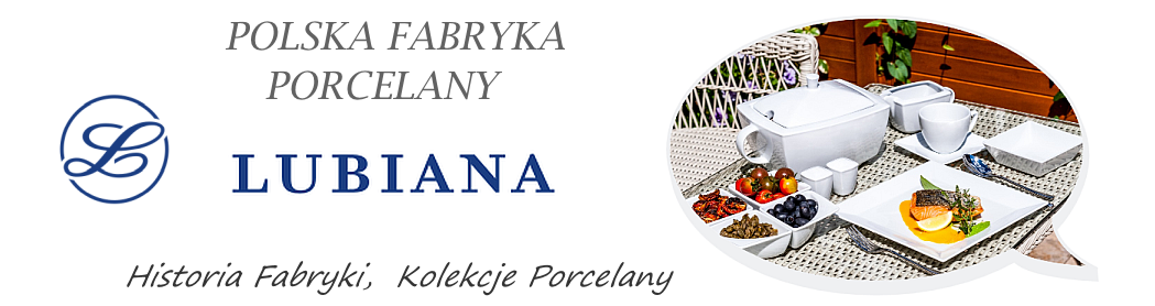 Lubiana – poznaj historię największej fabryki porcelany. Modne i nowoczesne kolekcje, nowe promocje na talerze i filiżanki - Porady Żabki